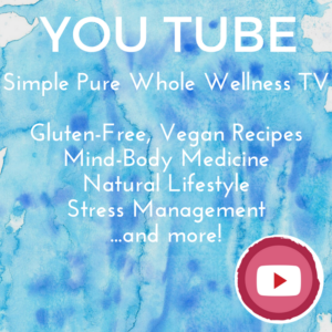 Simple Pure Whole Wellness You Tube Channel: Gluten-Free, Vegan Recipes Mind-Body Medicine Natural Lifestyle Stress Management ...and more! www.JenniferWeinbergMD.com