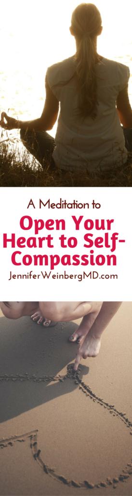 A Meditation to Open Your Heart to Self-Compassion: #meditation #meditate #yoga #yogi #health #selfcare #selflove #love #stressmanagement #wellness #peace #calm #healthyliving #compassion #selfcompassion #heart #valentine www.JenniferWeinbergMD.com