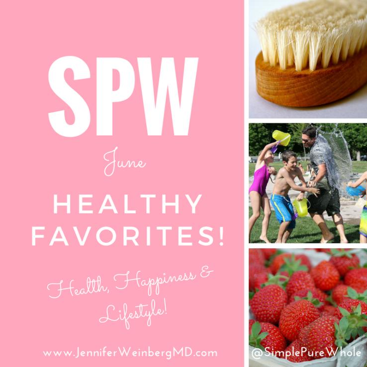 June 2017 #Healthy Favorites: #Strawberries #food #recipe #health #healthy #healthyfood #detox #drybrush #massage #cleanse #lymph #play #stress #fun www.JenniferWeinbergMD.com