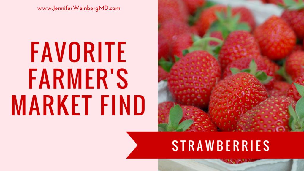 June 2017 #Healthy Favorites: #Strawberries #food #recipe #health #healthy #healthyfood www.JenniferWeinbergMD.com