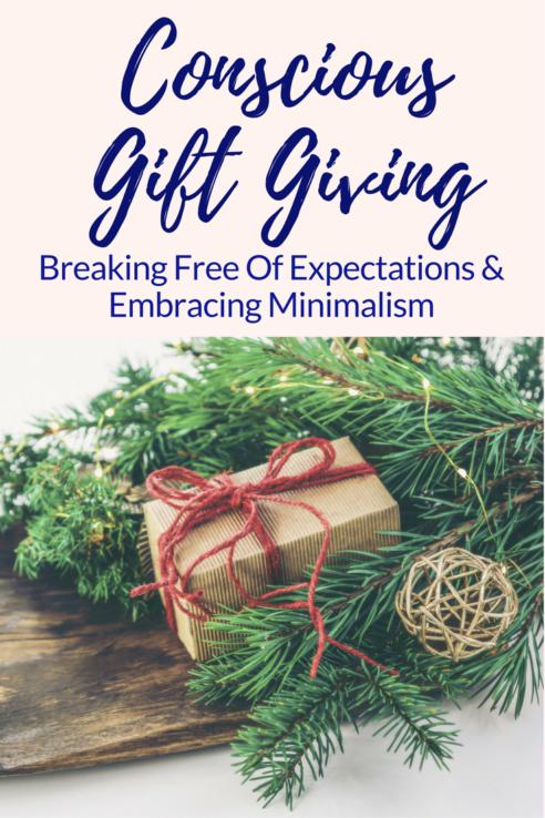 Conscious #Gift Giving: 5 Ways to Break Free Of Expectations & Embracing #Minimalism #holidays #Christmas #mindful #minimalist