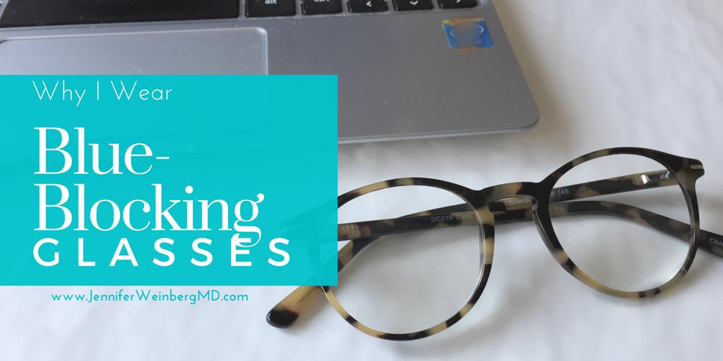Why I Wear Blue Light Blocking Glasses For Better Sleep
